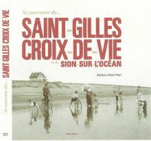 Se souvenir de Saint-Gilles-Croix-de-Vie et Sion-sur-L'océan paru en 2016.