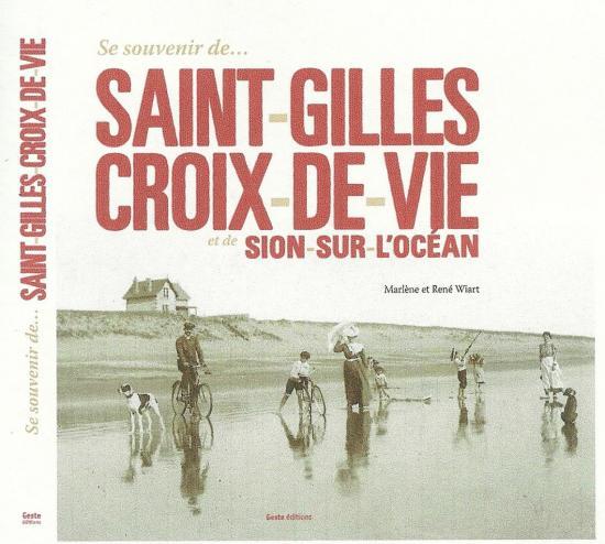 Se souvenir de Saint-Gilles-Croix-de-Vie et Sion-sur-L'océan